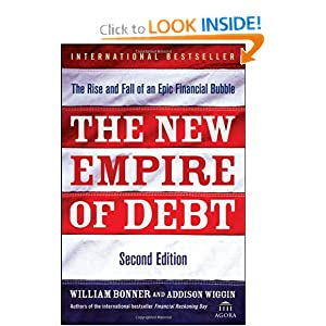 The New Empire of Debt: The Rise and Fall of an Epic Financial Bubble (Agora Series)