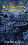Komarov's Conspiracy: A conspiracy to steal the world's ultimate cyber weapon
