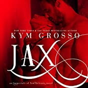 Jax: Immortals of New Orleans, Book 7 | [Kym Grosso]