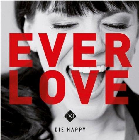 Die Happy-Everlove-DIGIPAK-CD-FLAC-2014-NBFLAC Download