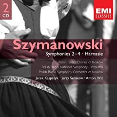 Szymanowski: Symphonies #2-4, Harnasie, 2 Mazurkas, Concert Overture in E