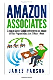 Amazon Associates: 7 Steps to Earning $ 2,000 per Month through the Amazon Affiliate Program in Less than 20 Hours a Week! (Amazon Associates - Amazon ... for Beginners - Niche Website - Amazon)