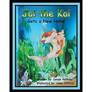 Joi the Koi, Gets a New Home (Joi the Koi, Volume 1)