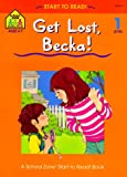 Get Lost, Becka!: Level 1 (Start to Read! Trade Edition Series)