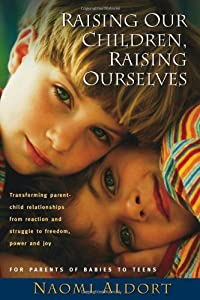 "Cover of ""Raising Our Children, Raising O..."