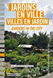 Jardins en ville, villes en jardin