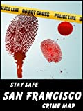 Stay Safe Crime Map of San Francisco