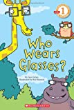 Who Wears Glasses?: Level 1 (Scholastic Readers)