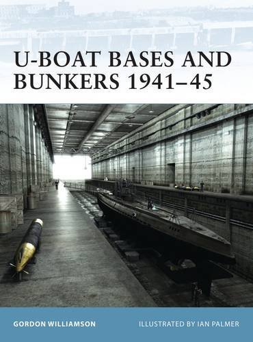 U-Boat Bases and Bunkers 1941-45 (Fortress)