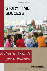 Story Time Success: A Practical Guide for Librarians (Practical Guides for Librarians)