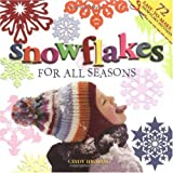Snowflakes for all Seasons: 72 Fold & Cut Paper Snowflakes