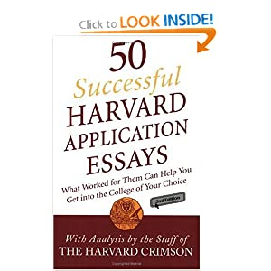 50 Successful Harvard Application Essays, Second Edition: What Worked for Them Can Help You Get into the College of Your Choice