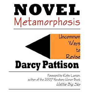 Novel Metamorphosis: Uncommon Ways to Revise Novels with Creative Writing Tips, Tools, and Strategies
