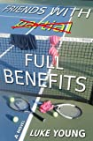 Friends With Full Benefits (Friends With... Benefits Series (Book 2))