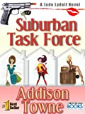 Suburban Task Force- A Best Selling Action Adventure and Chick Lit Series (A Jade Lydell Novel Book 1)