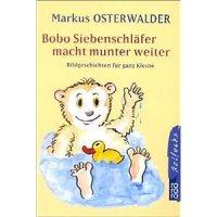 Bobo Siebenschläfer macht munter weiter: Bildgeschichten für ganz Kleine / Markus Osterwalder