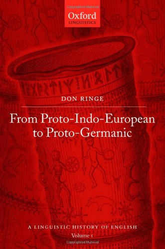 From Proto-Indo-European to Proto-Germanic: A Linguistic History of English: Volume I