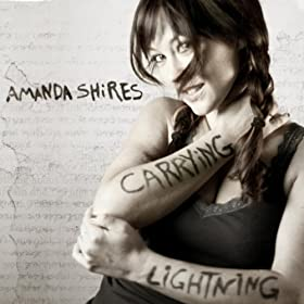 Amanda Shires Carrying Lightning