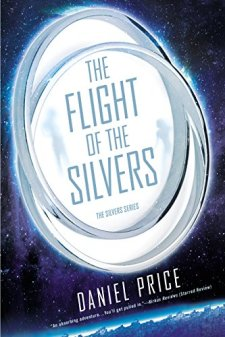 The Flight of the Silvers: The Silvers Series by Daniel Price| wearewordnerds.com