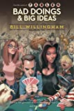 Bad Doings and Big Ideas: A Bill Willingham Deluxe Edition (Bad Doings & Big Ideas)