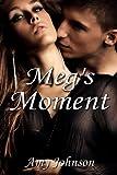 Meg's Moment