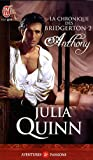 La chronique des Bridgerton, Tome 2 : Anthony par Julia Quinn