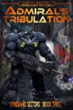 Admiral's Tribulation (A Spineward Sectors Novel Book 3)