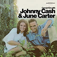 Carryin' On With Johnny Cash & June Carter