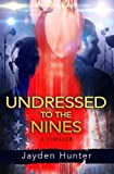 Undressed To The Nines: A Thriller Novel (Drew Stirling Book 1)