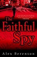 "Cover of ""The Faithful Spy: A Novel"""