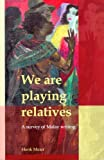 We Are Playing Relatives: A Survey of Malay Writing