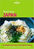 Lonely Planet World Food: Japan (Lonely Planet World Food Guides)