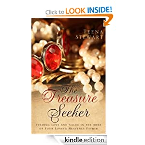 The Treasure Seeker: Finding Love and Value in the Arms of Your Loving Heavenly Father