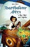 Barthélemy Styx, Tome 1 : La mer aux esprits par Anne Rossi