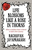 Life Blossoms Like a Rose in Thorns: When a Goddess Rose in Revolt in God's Own Country