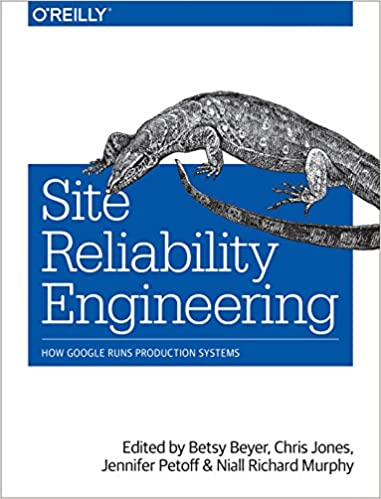 Site Reliability Engineering: How Google Runs Production Systems