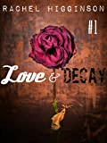 Love and Decay, Episode One (A Novella Series)