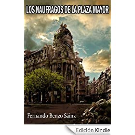 Los Náufragos De La Plaza Mayor
