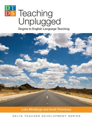 Teaching Unplugged (Delta Teacher Development Series)