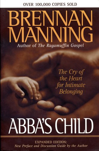 Abba's Child by Brennan Manning (affiliate link)