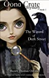The Wizard Of Dark Street (Oona Crate Mystery: book 1)