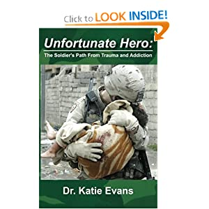 Unfortunate Hero: The Soldier's Path From Trauma and Addiction