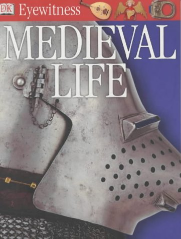 Medieval Life (Eyewitness Guides)