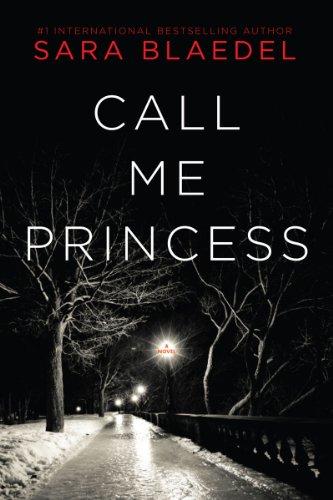 Call Me Princess: A Novel