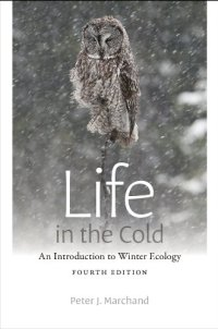 Life in the Cold: An Introduction to Winter Ecology, fourth edition