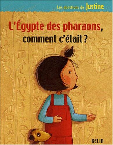 Couverture L'Égypte des Pharaons, comment c'était ?, Éditions Belin