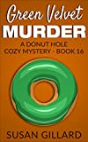 Green Velvet Murder: A Donut Hole Cozy Mystery - Book 16