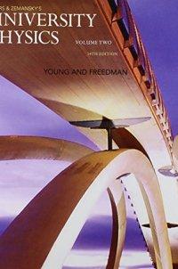 University Physics with Modern Physics, Volume 2 (Chs. 21-37) (14th Edition)