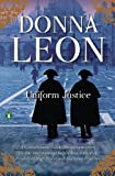 Uniform Justice: A Commissario Brunetti Novel (A Commissario Guido Brunetti Mystery)
