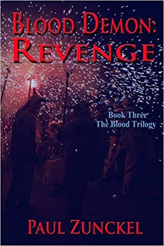 Blood Demon: Revenge (The Blood Trilogy Book 3) by Paul Zunckel